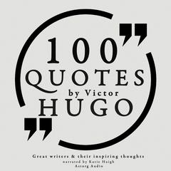 100 Quotes by Victor Hugo by Victor Hugo audiobook