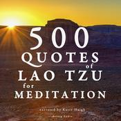500 Quotes of Lao Tsu For Meditation by  Lao Tzu audiobook