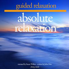 Absolute Relaxation by John Mac audiobook