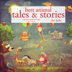 Best Animal Tales and Stories by Multiple Authors audiobook