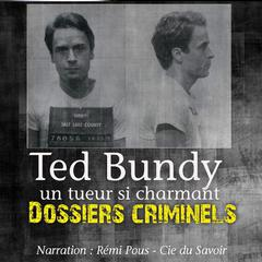 Dossiers Criminels: Ted Bundy by John Mac audiobook