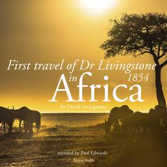 First Travel of Dr. Livingstone in Africa by David Livingstone audiobook