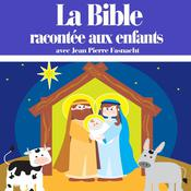 La Bible racontée aux enfants by  Anonymous audiobook