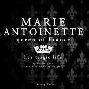 Marie Antoinette, Queen of France by  Multiple Authors audiobook