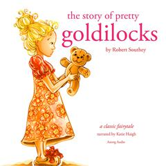 The Story of Pretty Goldilocks by Robert Southey audiobook