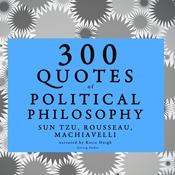 300 Quotes of Political Philosophy by  Jean-Jacques Rousseau audiobook