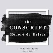 The Conscript, a short story by Honoré de Balzac by  Honoré de Balzac audiobook