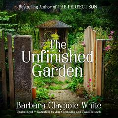 The Unfinished Garden by Barbara Claypole White audiobook