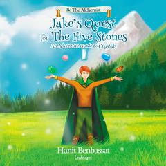Jake's Quest for the Five Stones by Hanit Benbassat audiobook
