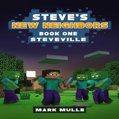 Steve's New Neighbors (Book 1) by Mark Mulle audiobook