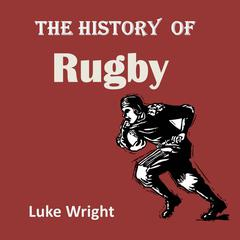 The History of Rugby by Luke Wright audiobook