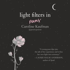 Light Filters In: Poems by Caroline Kaufman audiobook