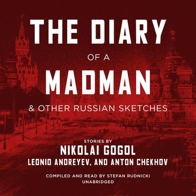 The Diary of a Madman, and Other Russian Sketches by Nikolai Gogol audiobook