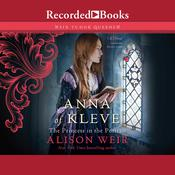 Anna of Kleve, The Princess in the Portrait by  Alison Weir audiobook