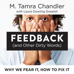 Feedback (and Other Dirty Words) by M. Tamra Chandler audiobook