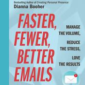 Faster, Fewer, Better Emails by  Dianna Booher audiobook