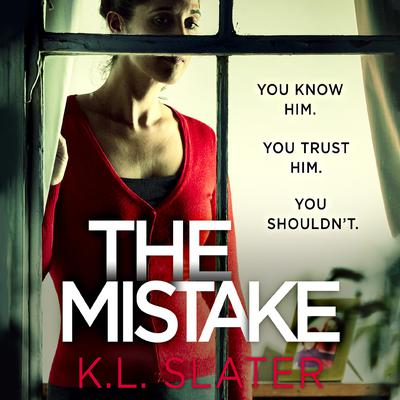 The Mistake by K. L. Slater audiobook