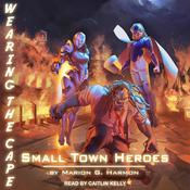 Small Town Heroes by  Marion G. Harmon audiobook