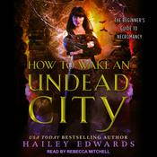 How to Wake an Undead City by  Hailey Edwards audiobook