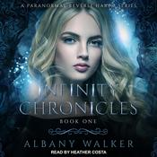 Infinity Chronicles by  Albany Walker audiobook