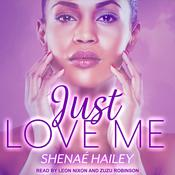 Just Love Me by  Shenae Hailey audiobook