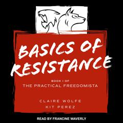 Basics of Resistance by Claire Wolf audiobook
