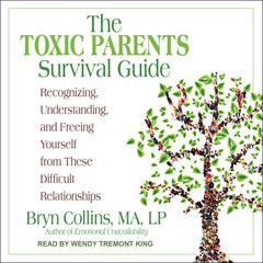 The Toxic Parents Survival Guide by Bryn Collins, MA, LP audiobook