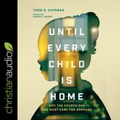 Until Every Child Is Home by  Todd Chipman audiobook