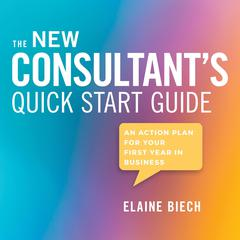 The Consultant's Quick Start Guide by Elaine Biech audiobook