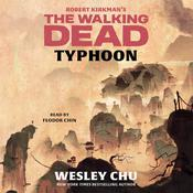 Robert Kirkman's The Walking Dead: Typhoon by  Wesley Chu audiobook