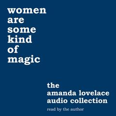 women are some kind of magic by Amanda Lovelace audiobook