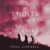 The Lights Go Out in Lychford by  Paul Cornell audiobook
