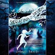Serafina and the Seven Stars by  Robert Beatty audiobook