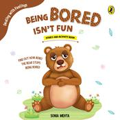 Being Bored Isn't Fun by  Sonia Mehta audiobook