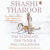 The Elephant, the Tiger and the Cellphone by  Shashi  Tharoor audiobook
