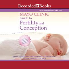 Mayo Clinic Guide to Fertility and Conception by Jani R. Jensen audiobook