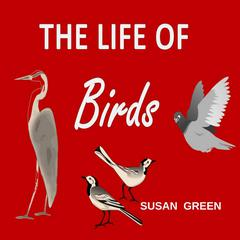The Life of Birds by Susan Green audiobook