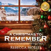 A Christmas to Remember by  Rebecca Moesta audiobook