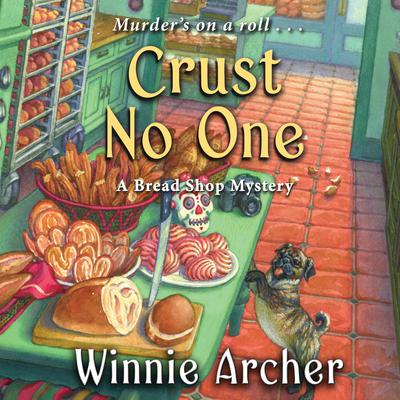Crust No One by Winnie Archer audiobook