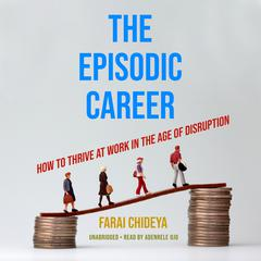 The Episodic Career by Farai Chideya audiobook
