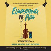Everything We Are by  Megan Walker audiobook