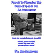 Secrets to Planning the Perfect Speech for an Announcer by  Jim Anderson audiobook