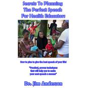 Secrets to Planning the Perfect Speech for Health Educators by  Jim Anderson audiobook