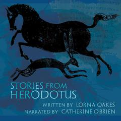 Stories from Herodotus by Lorna Oakes audiobook