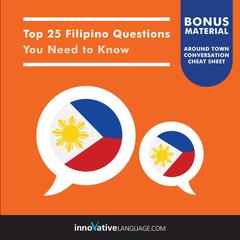 Top 25 Filipino Questions You Need to Know by Innovative Language Learning audiobook