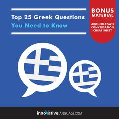 Top 25 Greek Questions You Need to Know by Innovative Language Learning audiobook