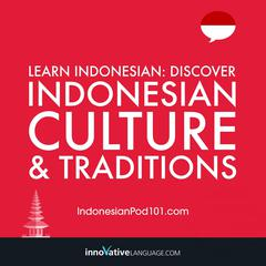 Learn Indonesian: Discover Indonesian Culture & Traditions by Innovative Language Learning audiobook