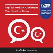 Top 25 Turkish Questions You Need to Know by  Innovative Language Learning audiobook