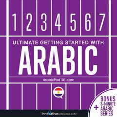 Learn Arabic - Ultimate Getting Started with Arabic by Innovative Language Learning audiobook