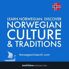 Learn Norwegian: Discover Norwegian Culture & Traditions by Innovative Language Learning audiobook